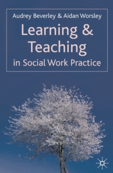Learning and Teaching in Social Work Practice, Paperback / softback Book