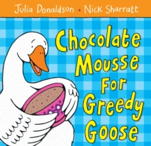 Chocolate Mousse for Greedy Goose, Paperback Book
