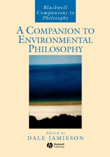 A Companion to Environmental Philosophy, Paperback / softback Book