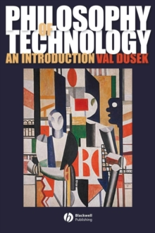 Philosophy of Technology : An Introduction, Paperback / softback Book