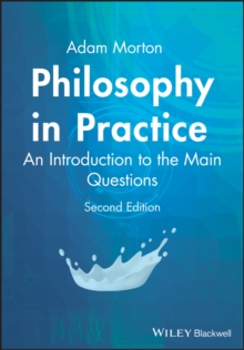 Philosophy in Practice : An Introduction to the Main Questions, Paperback Book
