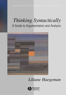 Thinking Syntactically : A Guide to Argumentation and Analysis, Paperback Book
