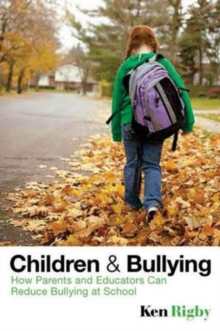 Children and Bullying : How Parents and Educators Can Reduce Bullying at School, Paperback / softback Book