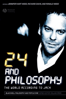 24 and Philosophy : The World According to Jack, Paperback / softback Book