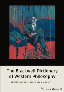 The Blackwell Dictionary of Western Philosophy, Paperback / softback Book