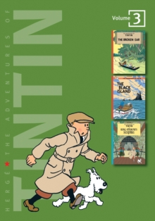"The Adventures of Tintin : ""Tintin and the Broken Ear"", ""The Black Island"", ""King Ottokar's Sceptre"" Volume 3, Hardback Book"
