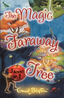 The Magic Faraway Tree Collection : 3 Books in 1, Paperback Book