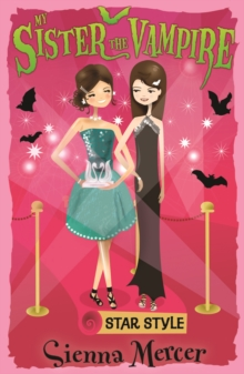 My Sister the Vampire : My Sister the Vampire 8: Star Style Star Style, Paperback Book