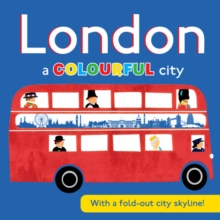 London a COLOURFUL city : With a fold-out city skyline!, Board book Book