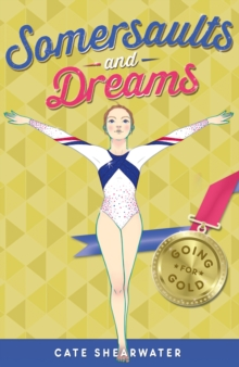 Somersaults and Dreams: Going for Gold, Paperback Book