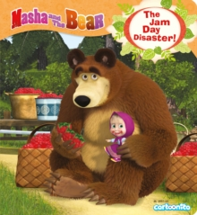 Masha and the Bear: The Jam Day Disaster!, Paperback Book