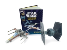 Star Wars: Starfighter Workshop : Make your own X-wing and TIE fighter, Novelty book Book
