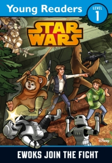 Star Wars: Ewoks Join the Fight : Star Wars Young Readers, Paperback Book