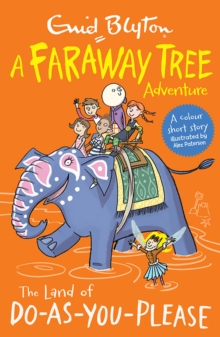 The Land of Do-as-You-Please : A Faraway Tree Adventure, Paperback Book