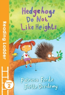Hedgehogs Do Not Like Heights, Paperback Book