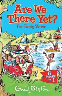 Are We There Yet? : Enid Blyton's complete Family Series collection, Paperback Book