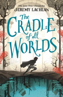 The Cradle of All Worlds : The Jane Doe Chronicles, Paperback Book