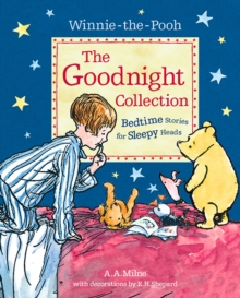 Winnie-the-Pooh: The Goodnight Collection : Bedtime Stories for Sleepy Heads, Paperback / softback Book