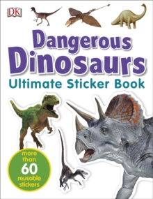 Dangerous Dinosaurs Ultimate Sticker Book, Paperback Book