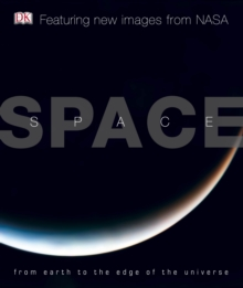 Space : From Earth to the Edge of the Universe, Hardback Book