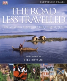 The Road Less Travelled : 1,000 amazing places off the tourist trail, Hardback Book