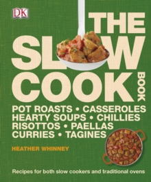 The Slow Cook Book : Recipes for both Slow Cookers and Traditional Ovens, Hardback Book