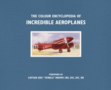 The Colour Encyclopedia of Incredible Aeroplanes, Paperback Book