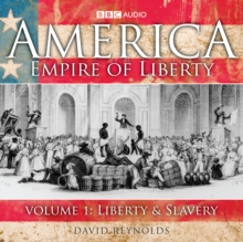America, Empire of Liberty : America Empire Of Liberty Liberty and Slavery v. 1, CD-Audio Book
