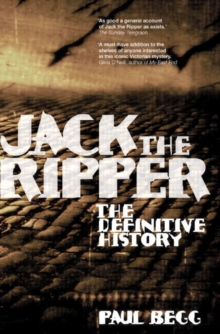 Jack the Ripper : The Definitive History, Paperback Book