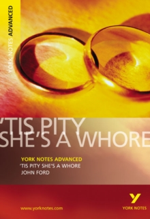 'Tis Pity She's a Whore: York Notes Advanced, Paperback Book