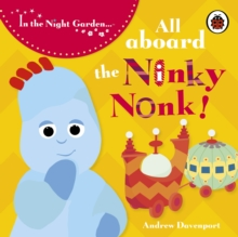 In the Night Garden: All Aboard the Ninky Nonk, Board book Book