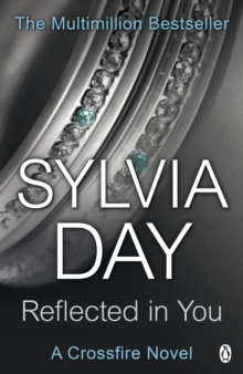Reflected in You : A Crossfire Novel, Paperback Book