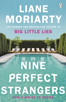 Nine Perfect Strangers : The Number One Sunday Times bestseller from the author of Big Little Lies, Paperback / softback Book