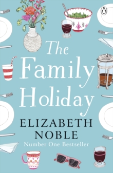 The Family Holiday : Escape to the Cotswolds for a heartwarming story of love and family, Paperback / softback Book