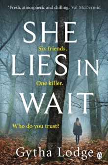 She Lies in Wait : The gripping Sunday Times bestselling Richard & Judy thriller pick