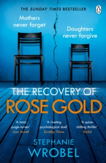 The Recovery of Rose Gold : The gripping Richard & Judy pick and 2021's must-read thriller, Paperback / softback Book