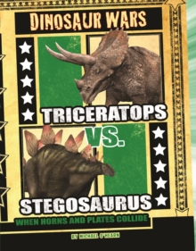 Triceratops vs Stegosaurus : When Horns and Plates Collide, Paperback Book