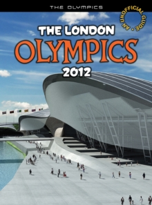 The London Olympics 2012 : An unofficial guide, Paperback Book