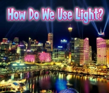 How Do We Use Light?, Hardback Book