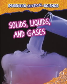 Solids, Liquids, and Gases, Hardback Book