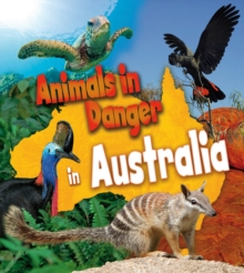 Animals in Danger in Australia, Hardback Book