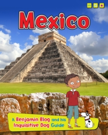 Mexico : A Benjamin Blog and His Inquisitive Dog Guide, Paperback Book