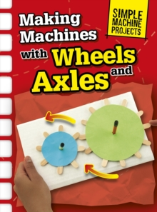 Making Machines with Wheels and Axles