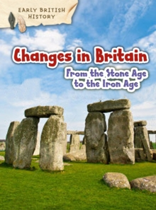 Changes in Britain from the Stone Age to the Iron Age, Hardback Book