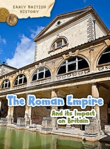 The Roman Empire and its Impact on Britain, Paperback Book