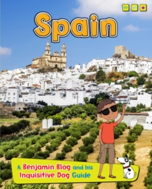Spain : A Benjamin Blog and His Inquisitive Dog Guide, Hardback Book