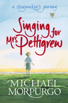 Singing for Mrs Pettigrew: A Storymaker's Journey, Paperback Book