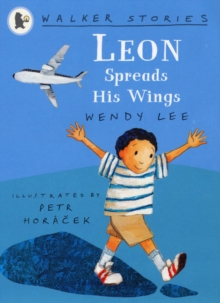 Leon Spreads His Wings: Walker Stories, Paperback Book