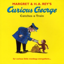 Curious George Catches a Train, Paperback Book