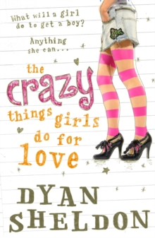 The Crazy Things Girls Do for Love, Paperback Book